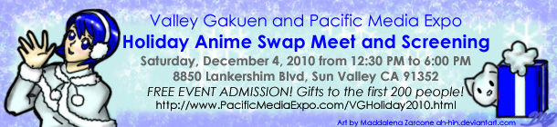 2010 Valley Gakuen Japanese School/PMX Holiday Anime Swap Meet and Screening